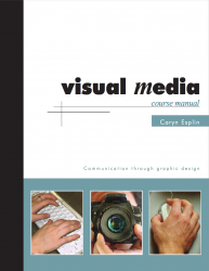 Visual Media Course Manual by Caryn Esplin